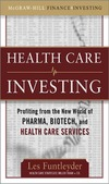 Funtleyder L. — Healthcare Investing: Profiting from the New World of Pharma, Biotech, and Health Care Services