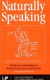 Gaither C., Cavazos-Gaither A. — Naturally Speaking: A Dictionary of Quotations on Biology, Botany, Nature and Zoology, Second Edition