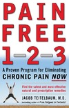 Teitelbaum J. — Pain Free 1-2-3: A Proven Program for Eliminating Chronic Pain Now