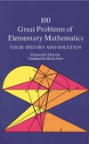 Heinrich D. — 100 Great Problems of Elementary Mathematics (Dover classics of science & mathematics)