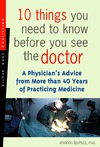 Lipshutz S. — 10 Things You Need To Know Before You See The Doctor: A Physician's Advice From More Than 40 Years Of Practicing Medicine