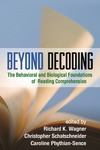 Wagner R., Schatschneider C., Phythian-Sence C. — Beyond Decoding: The Behavioral and Biological Foundations of Reading Comprehension