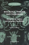 Knobler S.L., Mahmoud A.A.F., Leslie A. — Biological Threats and Terrorism: Assessing the Science and Response Capabilities, Workshop Summary