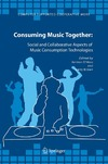 O'Hara K., Brown B. — Consuming Music Together: Social and Collaborative Aspects of Music Consumption Technologies (Computer Supported Cooperative Work)