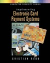 Radu C. — Implementing Electronic Card Payment Systems (Artech House Computer Security Series)