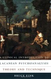 Fink B. — A Clinical Introduction to Lacanian Psychoanalysis: Theory and Technique