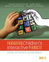 Markopoulos P., Read J., MacFarlane S. — Evaluating Children's Interactive Products: Principles and Practices for Interaction Designers (Interactive Technologies)