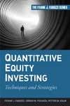 Fabozzi F., Focardi S., Kolm P. — Quantitative Equity Investing: Techniques and Strategies (The Frank J. Fabozzi Series)