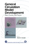 Randall D. — General Circulation Model Development: Past, Present, and Future (International Geophysics)