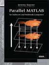 Kepner J. — Parallel MATLAB for Multicore and Multinode Computers