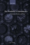 Lowe E.J. — The Possibility of Metaphysics: Substance, Identity, and Time