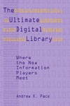Pace A. — The Ultimate Digital Library: Where the New Information Players Meet