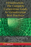 Menken I., Blokdijk G. — Virtualization: The Complete Cornerstone Guide to Virtualization Best Practices: Concepts, Terms, and Techniques for Successfully Planning, Implementing ... Enterprise IT Virtualization Technology