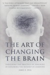 Zull J. — The Art of Changing the Brain: Enriching the Practice of Teaching by Exploring the Biology of Learning