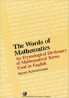 Schwartzman S. — The words of mathematics: An etymological dictionary of mathematical terms used in english