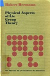 Hermann R. — Physical aspects of Lie group theory