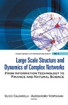 Caldarelli G., Vespignani A. — Large Scale Structure and Dynamics of Complex Networks: From Information Technology to Finance and Natural Science (Complex Systems and Interdisciplinary Science)