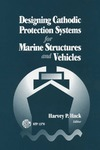 Hack H. — Designing Cathodic Protection Systems for Marine Structures and Vehicles (ASTM Special Technical Publication, 1370)