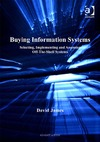 James D. — Buying Information Systems: Selecting, Implementing and Assessing Off-The-Shelf Systems