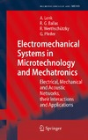 Lenk A., Ballas R., Werthschutzky R. — Electromechanical Systems in Microtechnology and Mechatronics: Electrical, Mechanical and Acoustic Networks, their Interactions and Applications (Microtechnology and MEMS)