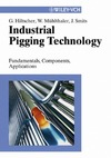 Hiltscher G., Muhlthaler W., Smits J. — Industrial Pigging Technology: Fundamentals, Components, Applications