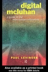 Levinson P. — Digital McLuhan: A Guide to the Information Millennium