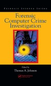 Johnson T. — Forensic Computer Crime Investigation (Forensic Science)