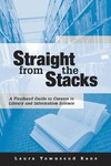 Kane L. — Straight from the Stacks: A Firsthand Guide to Careers in Library and Information Science