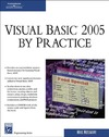Mostafavi M. — Visual Basic 2005 By Practice (Programming Series)