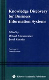 Abramowicz W., Zurada J. — Knowledge Discovery for Business Information Systems (The Kluwer International Series in Engineering and Computer Science Volume 600)
