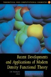 Seminario J. — Recent Developments and Applications of Modern Density Functional Theory, Volume 4 (Theoretical and Computational Chemistry)