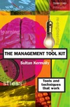 Kermally S. — The Management Tool Kit: Tools and Techniques That Work