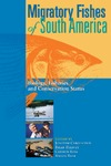 Harvey B., Baer A., Carolsfeld J. — Migratory Fishes of South America: Biology, Fisheries and Conservation Status