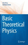 Krey U., Owen A. — Basic Theoretical Physics: A Concise Overview
