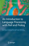 Nugues P. — An Introduction to Language Processing with Perl and Prolog: .: with Special Consideration of English, French, and German