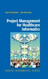 Houston S., Bove L.A. — Project Management for Healthcare Informatics (Health Informatics)