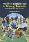 Khanal S. — Anaerobic Biotechnology for Bioenergy Production: Principles and Applications