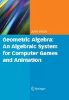 Vince J. — Geometric Algebra: An Algebraic System for Computer Games and Animation
