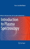 Kunze H. — Introduction to Plasma Spectroscopy (Springer Series on Atomic, Optical, and Plasma Physics Vol 56)