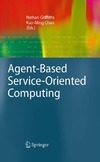 Griffiths N., Chao K. — Agent-Based Service-Oriented Computing (Advanced Information and Knowledge Processing)