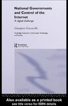 Giacomello G. — National Governments and Control of the Internet: A Digital Challenge (Routledge Research in Information Technology and Society)