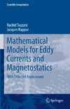 Touzani R., Rappaz J. — Mathematical Models for Eddy Currents and Magnetostatics: With Selected Applications