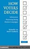 Lau R., Redlawsk D. — How Voters Decide: Information Processing in Election Campaigns (Cambridge Studies in Public Opinion and Political Psychology)