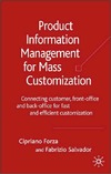 Forza C., Salvador F. — Product Information Management for Mass Customization: Connecting Customer, Front-office and Back-office for Fast and Efficient Customization