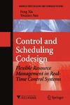 Xia F., Sun Y. — Control and Scheduling Codesign: Flexible Resource Management in Real-Time Control Systems (Advanced Topics in Science and Technology in China)
