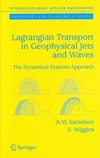 Samelson R., Wiggins S. — Lagrangian transport in geophysical jets and waves