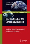 Moriarty P., Honnery D. — Rise and Fall of the Carbon Civilisation: Resolving Global Environmental and Resource Problems (Green Energy and Technology)