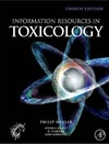 Hakkinen P., Mohapatra A., Gilbert S. — Information Resources in Toxicology, Fourth Edition