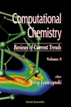 Leszczynski J. — Computational Chemistry. Reviews of Current Trends. Volume 8