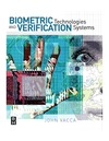 Vacca J.R. — Biometric Technologies and Verification Systems